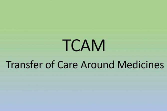 TCAM (Transfer of Care Around Medicines)
