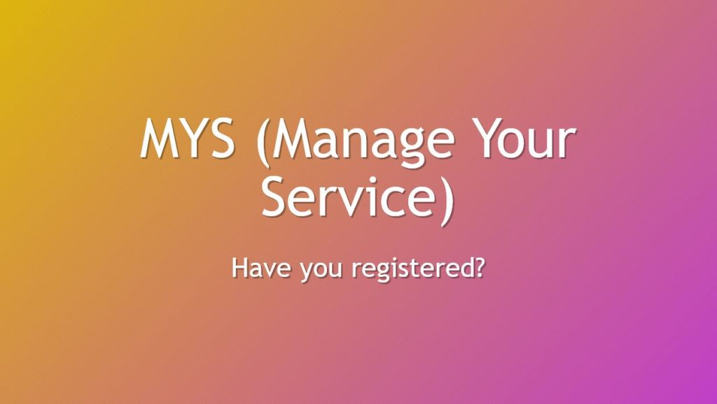 Manage Your Service (MYS)