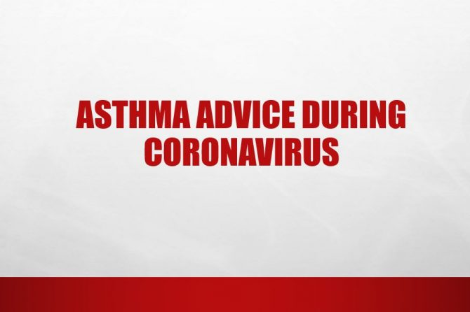 Asthma advice during Coronavirus