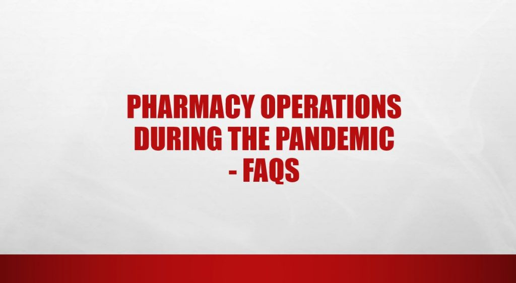 Pharmacy Operations During The Pandemic – FAQs