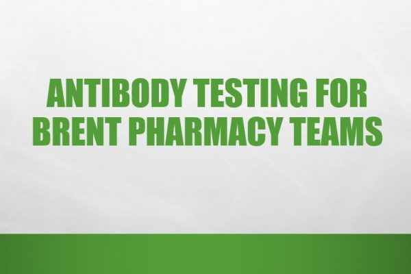 Antibody Testing For Brent Pharmacy Teams