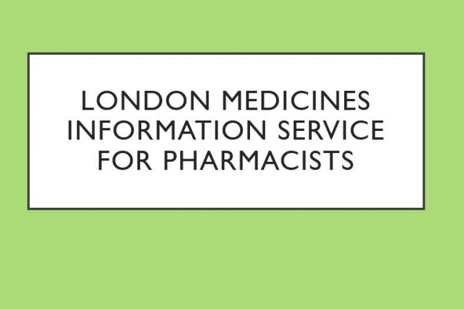 London Medicines Information Service for Pharmacists