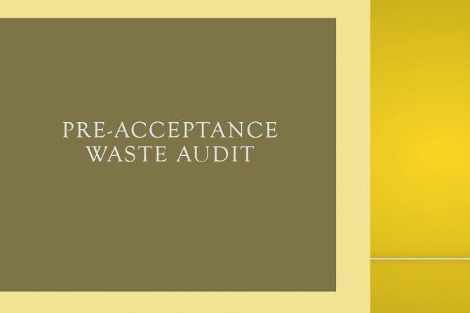 Pre-Acceptance Waste Audit