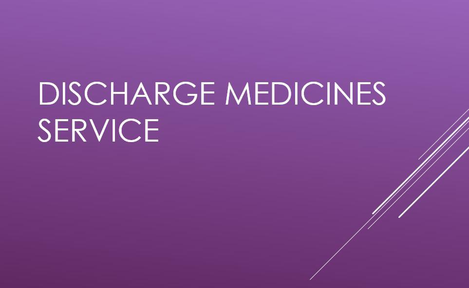 Discharge Medicines Service (DMS)