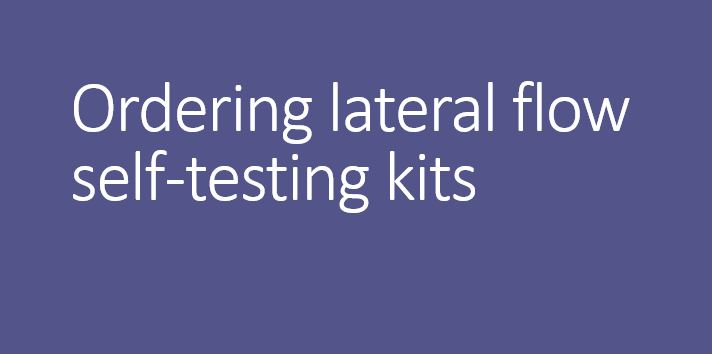 Ordering lateral flow self-testing kits