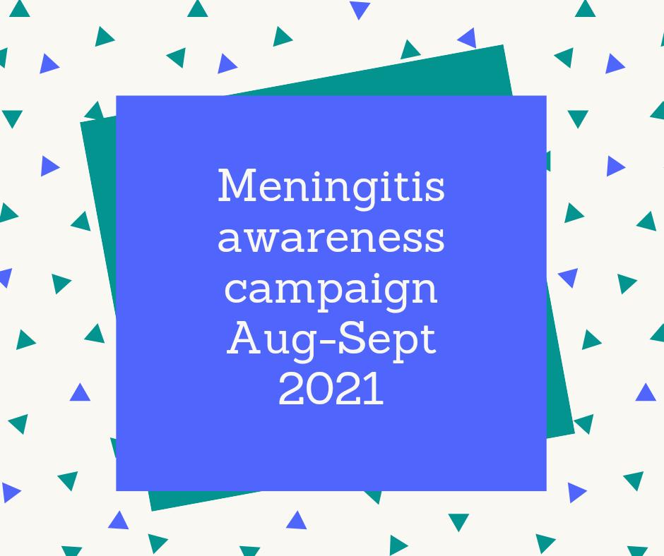 Meningitis awareness campaign Aug-Sept 2021